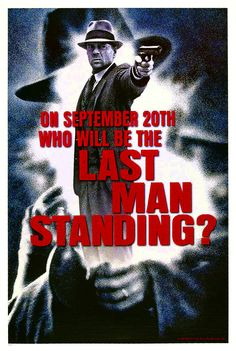 Last Man Standing , starring Bruce Willis, Bruce Dern, William Sanderson, Christopher Walken. A drifting gunslinger-for-hire finds himself in the middle of an ongoing war between the Irish and Italian mafia in a Prohibition era ghost town. Cinema Posters, Movie Posters, Gangster Movies, Last Man Standing, Bruce Willis, Action Movies, Mafia, Thriller