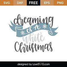 Dreaming of a white christmas 8006 SVG File For Cut Christmas Phrases, Christmas Vinyl, Christmas Labels, Free Christmas Printables, Christmas Quotes, Christmas Design, Christmas Pictures, Christmas Projects, White Christmas