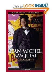 Karen present: Jean-Michel Basquiat: A Biography Greenwood Biographies: Eric Fretz: Books