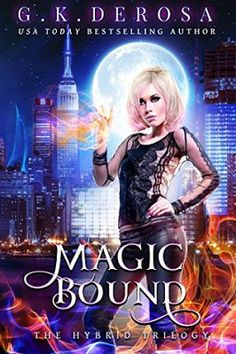 Magic Bound (The Hybrid Trilogy #1) by G.K. DeRosa Book Review