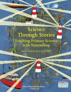 Task Shakti - A Earn Get Problem Science Through Stories: Teaching Primary Science With Storytelling Jules Pottle, Chris Smith 9781907359453 Primary Science, Primary Teaching, Preschool Science, Teaching Science, Teaching English, Elementary Science, Physical Science, Science Resources, School Resources