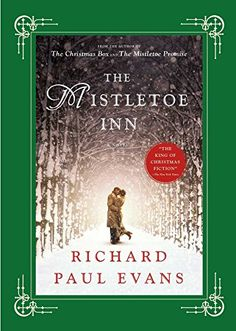 The Mistletoe Inn: A Novel by Richard Paul Evans http://www.amazon.com/dp/1501119796/ref=cm_sw_r_pi_dp_kyHDvb0JXRYCW