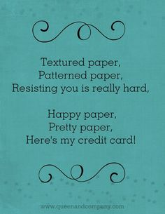 :) And Michaels has their hot buy paper on sale again! Scrapbook Quotes, Scrapbook Pages, Sign Quotes, Funny Quotes, Laughing Quotes, Craft Quotes, Creativity Quotes, Lol So True, Happy Thoughts