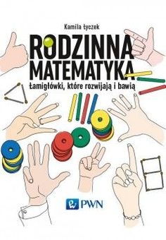 Rodzinna matematyka Fun Games For Kids, Special Education, Motto, Teaching Kids, Hanging Out, Cool Kids, Homeschool, Ebooks, Family Guy