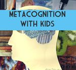 metacognition with kids Teach Kids to Think About Their Thinking    Metacognition