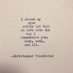 "I closed my eyes softly... ""Their tears were their love"" series poem #52, by Christopher Poindexter."