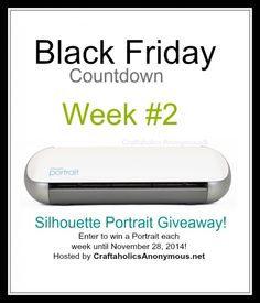Enter to win a Silhouette Portrait EACH WEEK until Black Friday!