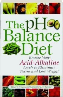 The pH Balance Diet: Restore Your Acid-Alkaline Levels to Eliminate Toxins and Lose Weight 	 The pH Balance Diet: Restore Your Acid-Alkaline Levels to Eliminate Toxins and Lose Weight - ELIMINATE TOXINS, LOSE WEIGHT AND INCREASE ENERGY When naturally balanced, your body is alkaline. But a diet high in meat, dairy and sugar overwhelms your body with acidic waste, resulting in weight gain, low energy, poor skin and brittle bones.  http://looseweightfastclub.com/really-good-books/