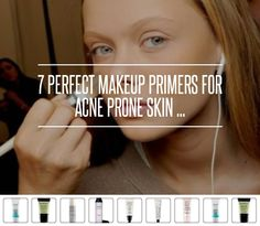 7 #Perfect #Makeup #Primers for Acne Prone Skin