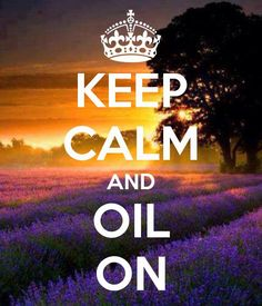 Keep calm and oil on. #essentialoils