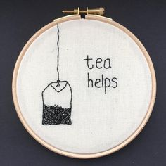 Tea Helps Embroidery Hoop Art by OhMyGollyEmbroidery on Etsy https://www.etsy.com/uk/listing/516923005/tea-helps-embroidery-hoop-art