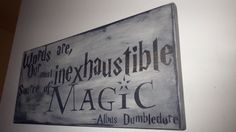 Words are our most inexhaustable source of magic... Albus Dumbledore Quote / Harry Potter Home Decor
