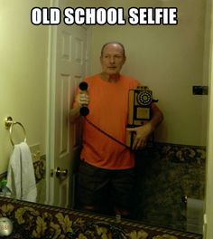 Old School Selfie. This is for everyone who thinks their cute and takes pictures in their bathroom. When you do...I see this when I look at it!!!! hahahahaha