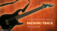 backing track METAL with 8 string guitar in b minor