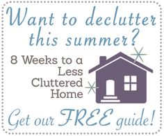 """Need to do some major decluttering this summer? We're offering our guide """"8 weeks to a less cluttered home"""" for FREE right now! Get yours -http://www.keeperofthehome.org/8-weeks-less-cluttered-home"""