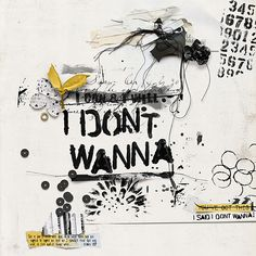 I don't wanna Team Page, Scrapbooking Layouts, Digital Art, Collage, Stamp, Art Journaling, Creative, Design, Art Diary