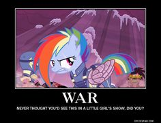 WAR! MLP S5 Finale, So true of a quote.