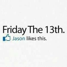 happy friday the 13th TGIF