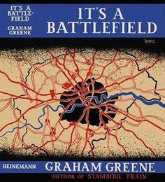 It's a Battlefield.  Graham Greene.