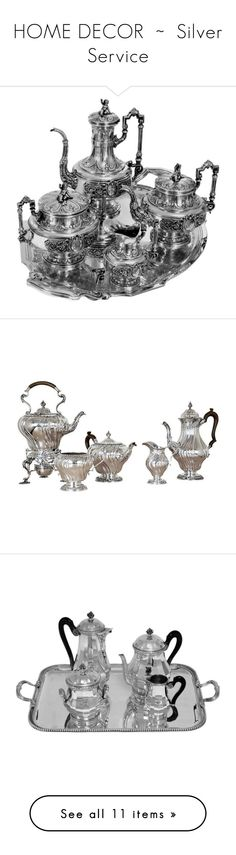 """HOME DECOR  ~  Silver Service"" by kuropirate on Polyvore featuring home, kitchen & dining, serveware, multiple, sterling silver coffee pot, sterling silver creamer, coffee tea pot, sugar creamer, tea creamer and serving tray"