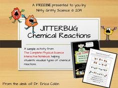 Nitty Gritty Science presents Jitterbugs - Classifying Chemical Reactions: A freebie to help students take a concept that is overwhelming to most to having it mastered by all in minutes.