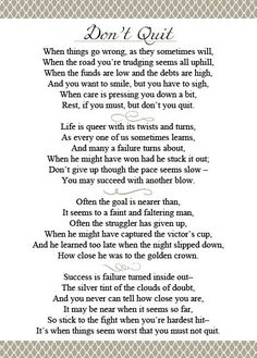 Don't Quit- I absolutely love this inspirational poem