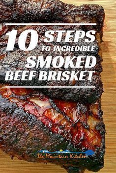 Low Carb Recipes To The Prism Weight Reduction Program 10 Steps To Incredible Smoked Beef Brisket The Mountain Kitchen Beef Brisket Recipes, Bbq Brisket, Smoked Beef Brisket, Traeger Recipes, Smoked Meat Recipes, Grilling Recipes, Healthy Grilling, Pork Recipes, Traeger Brisket