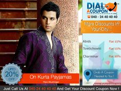 Get  A Tradition Look By Wearing A Kurta Payjama. Get The Designer Range Of Kurta Payjamas With Best Discount. Call Dial A Coupon @ 040 24 40 40 40 Now And Get Your Discount Coupon Now.   For More Discount Deals Please Visit: www.DialACoupon.com