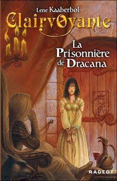 Couverture de Clairvoyante, tome 2 : La prisonnière de Dracana