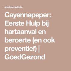 Cayennepeper: Eerste Hulp bij hartaanval en beroerte (en ook preventief)   GoedGezond