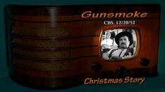 """Gunsmoke """"Christmas Story"""" William Conrad CBS 12/20/52 Oldtime Radio Wes..."""