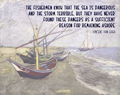 The Sea is Dangerous - Van Gogh quote Fine Art Print by Quote Master at FulcrumGallery.com