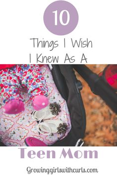 10 Things I Wish I Knew As A Teen Mom - Growing Girls With Curls