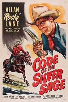 CODE OF THE SILVER SAGE (1950) - Allan 'Rocky' Lane & his stallion 'Black Jack' - Eddy Waller - Roy Barcroft - Kay Christopher - Directed by Fred C. Bannon - Republic Pictures - Movie Poster.