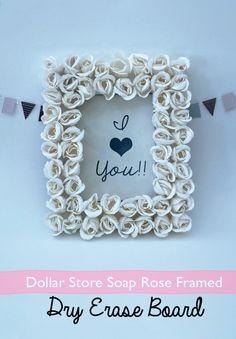 Make this for $3!! Easy Dollar Store Rose Soap Framed Dry Erase board DIY @savedbyloves
