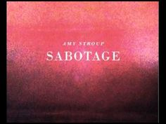SABOTAGE by Amy Stroup {as heard on ONE TREE HILL} LOVE this Song!!!