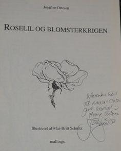 Vi fik signeret Roselil og blomsterkrigen på Bogmessen 2011.