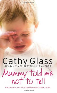 """Read """"Mummy Told Me Not to Tell: The true story of a troubled boy with a dark secret"""" by Cathy Glass available from Rakuten Kobo. When Reece arrives at Cathy's door aged 7 years old, he has already passed through the hands of four different carers in. Reading Lists, Book Lists, Reading Books, Reading Time, Books To Buy, Books To Read, Glass Book, True Crime Books, Thing 1"""