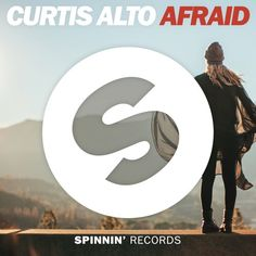 Curtis Alto - Afraid [OUT NOW] by Spinnin' Records