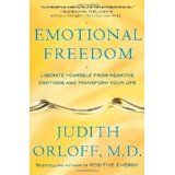 Emotional Freedom: Liberate Yourself from Negative Emotions and Transform Your Life (Hardcover)By Judith Orloff