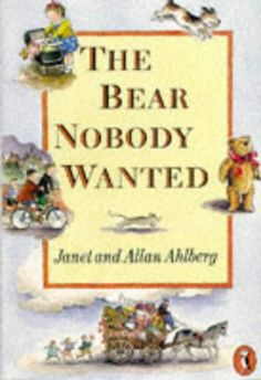 The Bear Nobody Wanted by Allan Ahlberg, the story of a Teddy Bear who is created in a factory with a proud looking face, and no one wants him.  After belonging to many children, none of whom treat him properly,  he finally finds where he belongs.