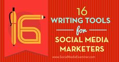 Do you create copy for social media posts? Discover 16 tools to help social media marketers write, edit and proof their content.