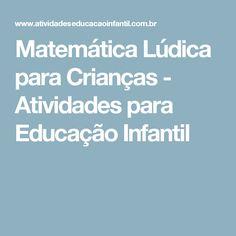 Matemática Lúdica para Crianças - Atividades para Educação Infantil