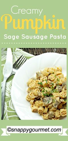 Creamy Pumpkin Sage Sausage Pasta Recipe - quick & easy dinner perfect for fall! snappygourmet.com