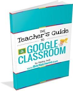 The Teacher's Guide to Google Classroom eBOOK! (BONUS: FREE Student Quick Guide Printable!)