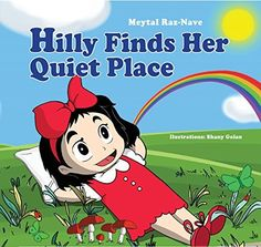 Children's books: Hilly Finds Her Quiet Place: Kids books about growing up and facts of life ages 2-8 ((Bedtime stories) (Values) (Colorful picture book)) by Meytal Raz-Nave, http://www.amazon.com/dp/B00OJ9LPZC/ref=cm_sw_r_pi_dp_zkxsub1A3YBP6