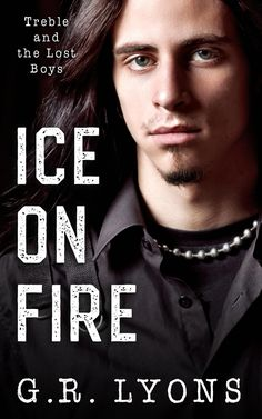 Title: Ice on Fire Series: Treble and the Lost Boys Author: G.R Lyons Published: April 2018 Publisher: Self-Published Cover Artist: Designs by Dana Genre: Fantasy; The Lost Boy Book, Lost Boys, Teen Fantasy Books, Teen Romance Books, Comedy Quotes, Fire Book, Geek News, Adam Sandler, Books For Boys