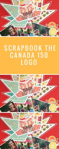 Alter the Canada 150 logo for your next scrapbooking project. 12x12 Scrapbook, Scrapbook Page Layouts, Scrapbooking Ideas, Canada 150 Logo, Family Memories, Embellishments, Cricut, Sketches, Magazine