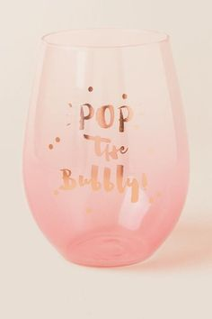 Pop The Bubbly Stemless Wine Glass