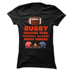 FUNNY RUGBY BECAUSE EVEN FOOTBALL PLAYERS NEED HEROES T T Shirt, Hoodie, Sweatshirt
